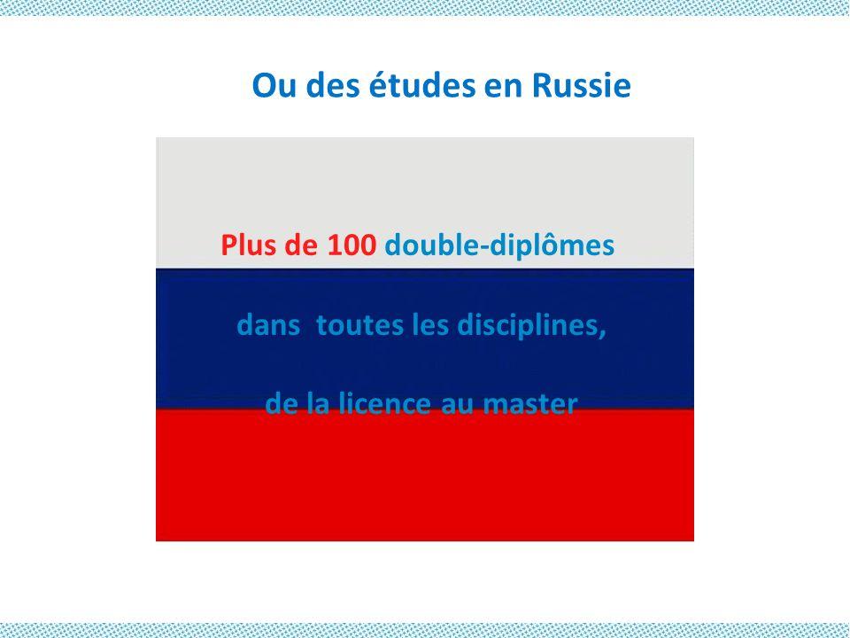 Ou des études en Russie Plus de 100 double-diplômes dans toutes les disciplines, de la licence au master