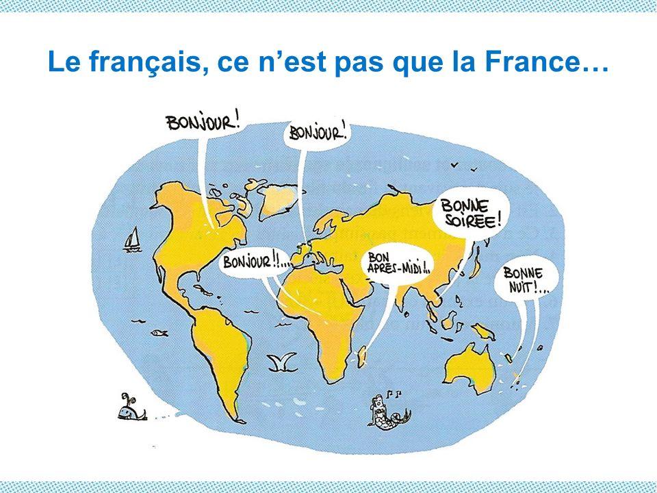 Le français, ce nest pas que la France…
