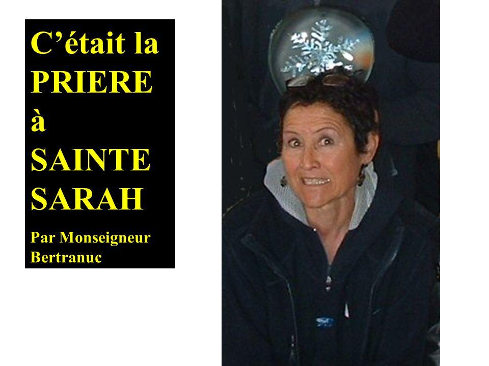 Cétait la PRIERE à SAINTE SARAH Par Monseigneur Bertranuc