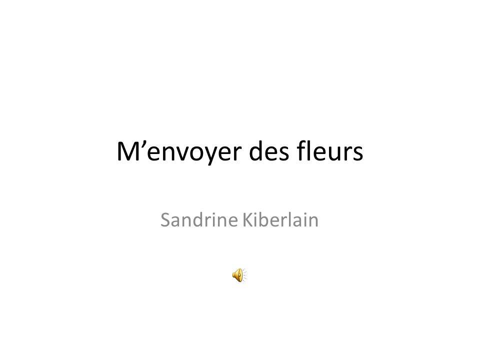 Menvoyer des fleurs Sandrine Kiberlain