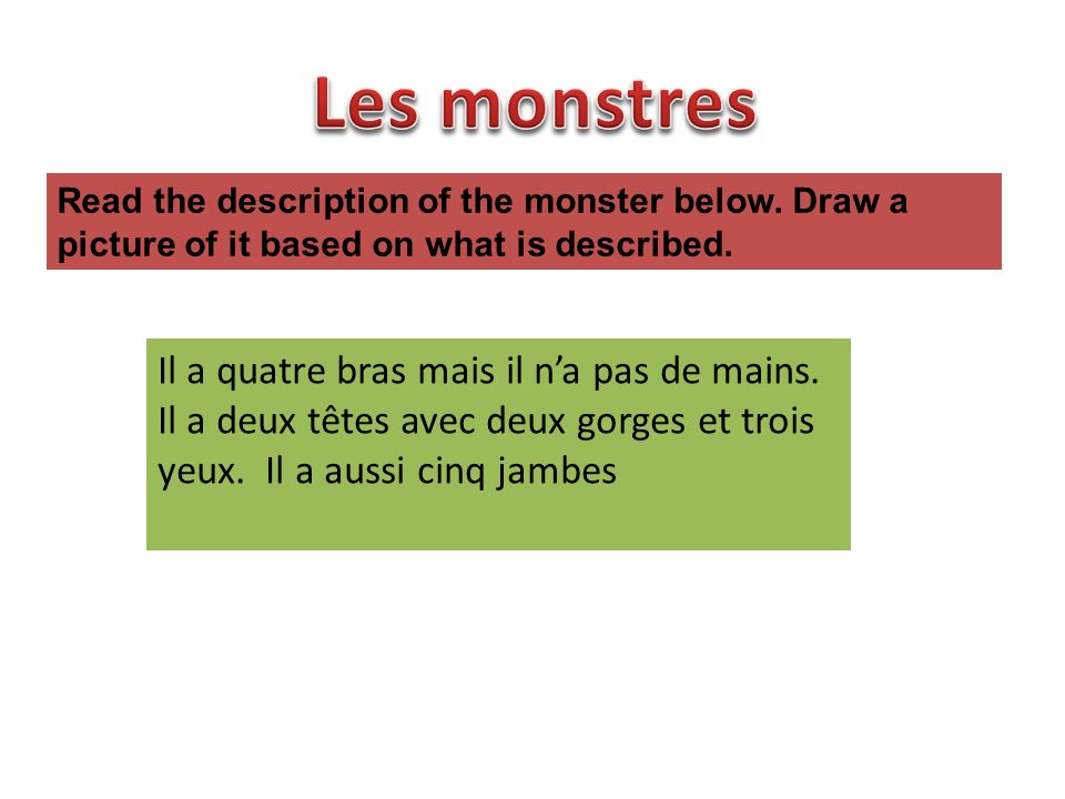 Read the description of the monster below.Draw a picture of it based on what is described.