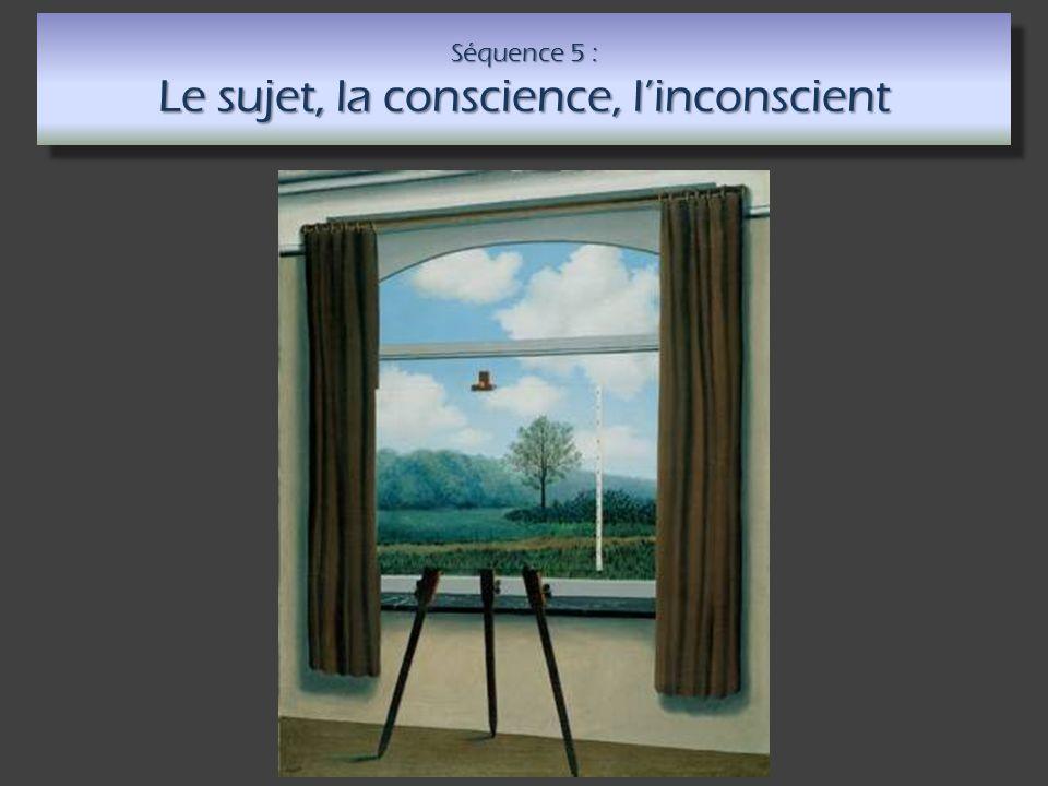 Séquence 5 : Le sujet, la conscience, linconscient
