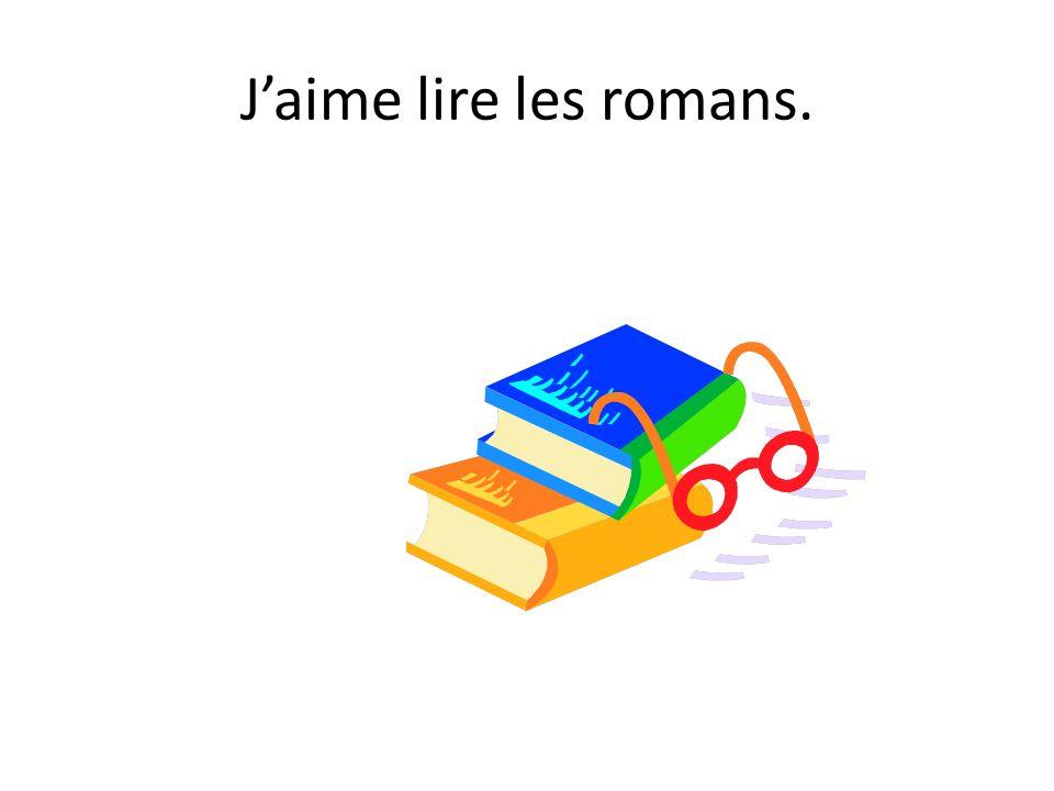 Jaime lire les romans.