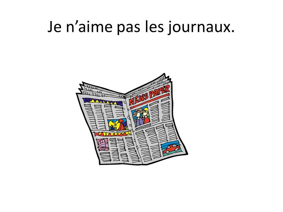 Je naime pas les journaux.