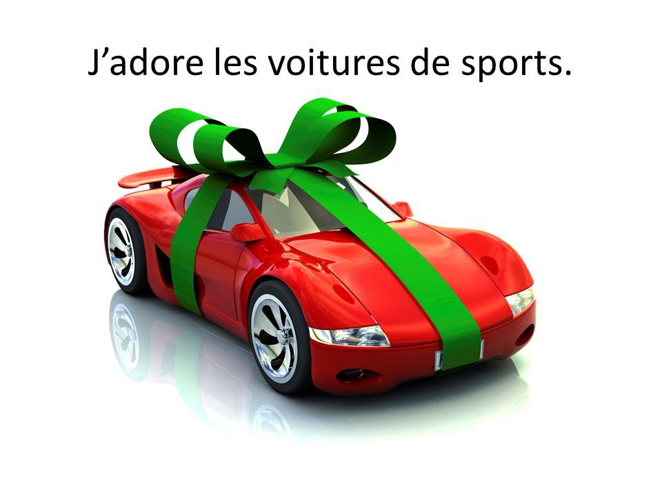 Jadore les voitures de sports.