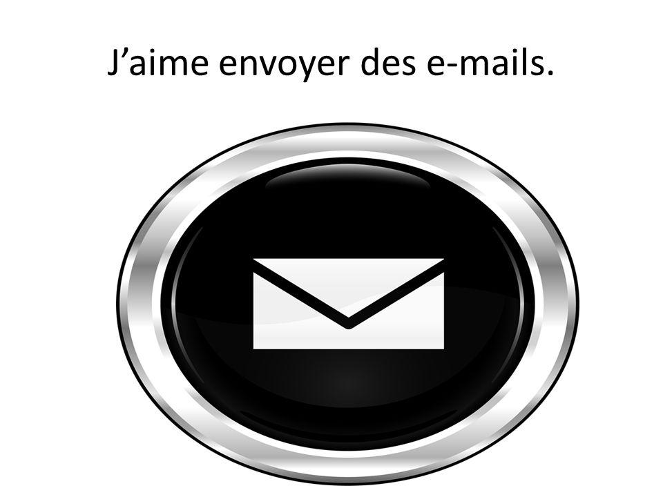 Jaime envoyer des e-mails.