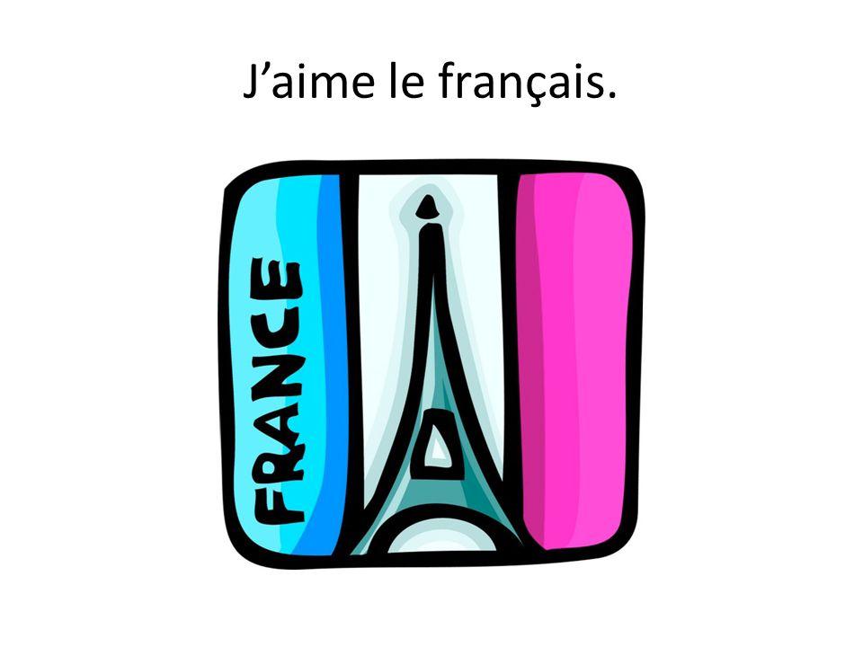 Jaime le français.