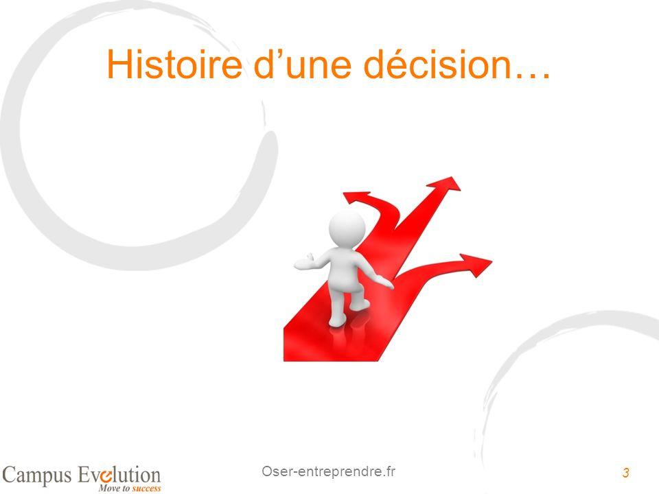 3 Oser-entreprendre.fr Histoire dune décision…