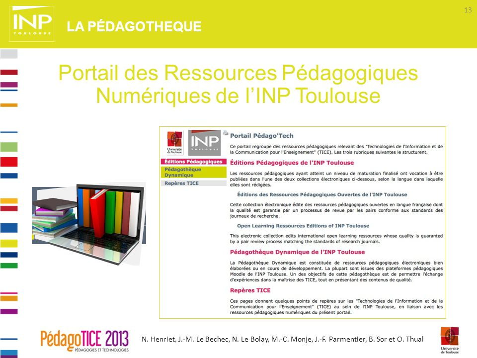 N. Henriet, J.-M. Le Bechec, N. Le Bolay, M.-C. Monje, J.-F. Parmentier, B. Sor et O. Thual LA PÉDAGOTHEQUE 13 Portail des Ressources Pédagogiques Num