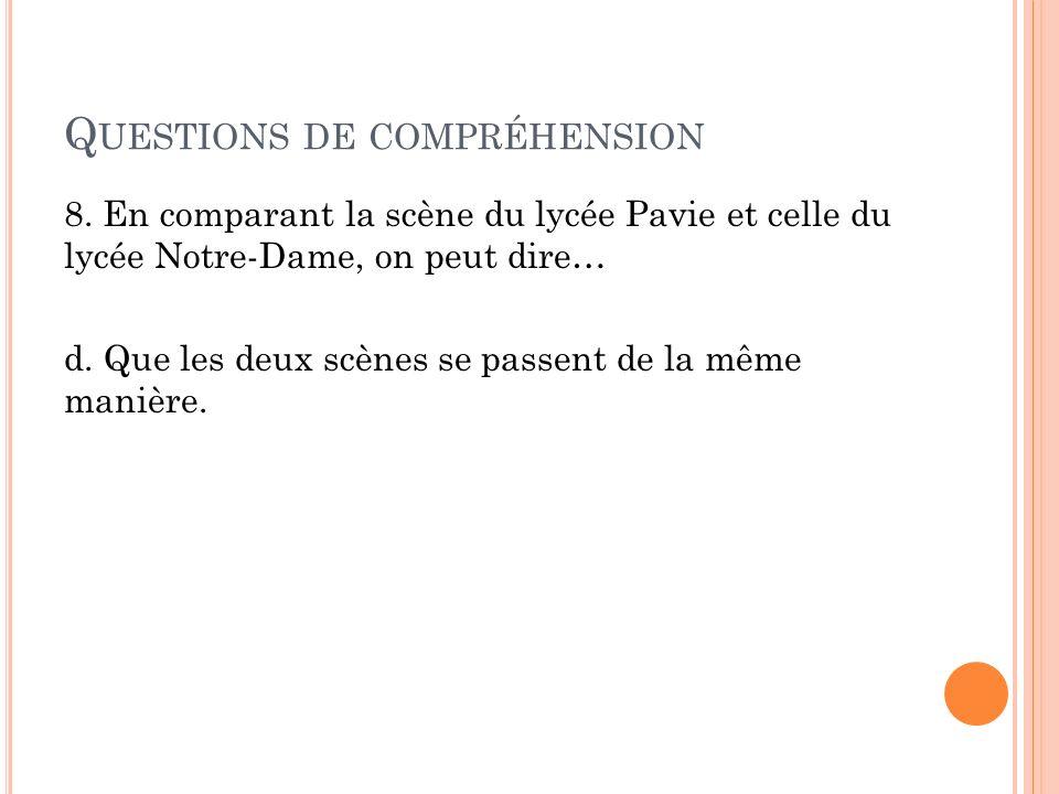 Q UESTIONS DE COMPRÉHENSION 8.