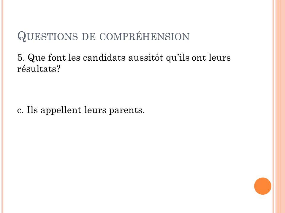 Q UESTIONS DE COMPRÉHENSION 6.