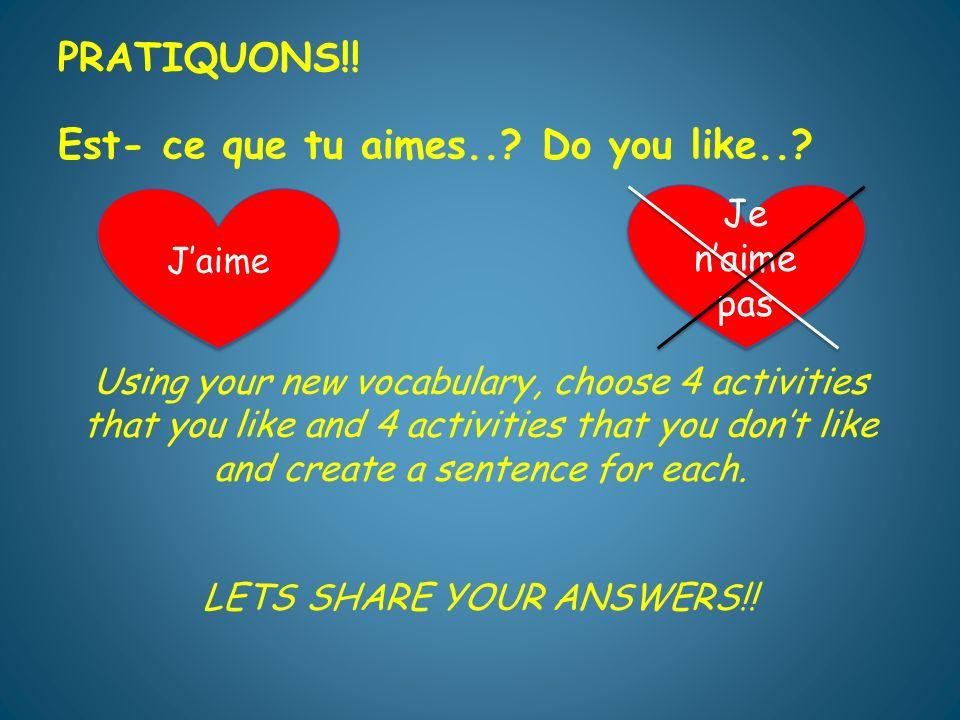 PRATIQUONS!.Jaime …… mais je préfère…… = I like …….