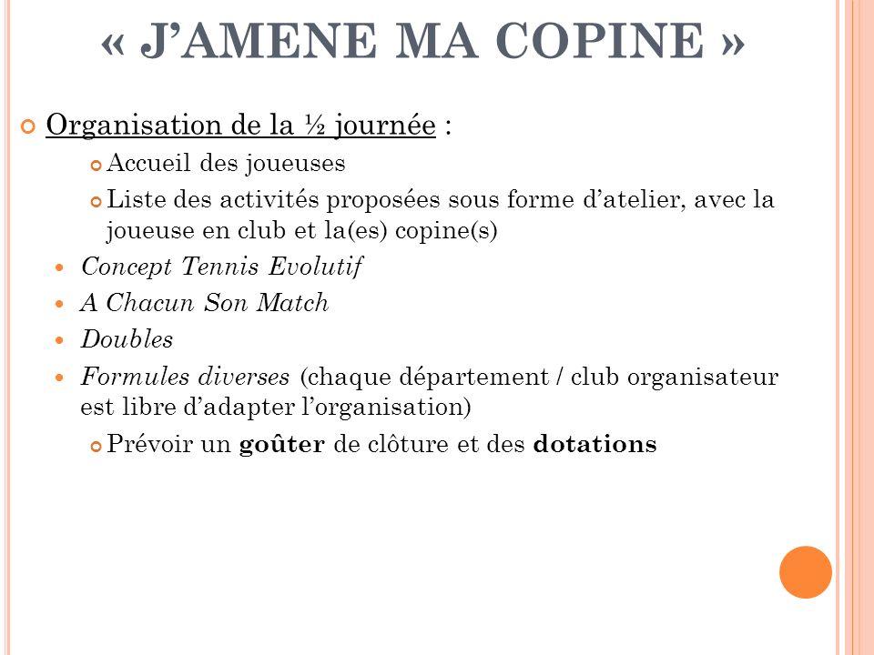 « JAMENE MA COPINE » Organisation de la ½ journée : Accueil des joueuses Liste des activités proposées sous forme datelier, avec la joueuse en club et