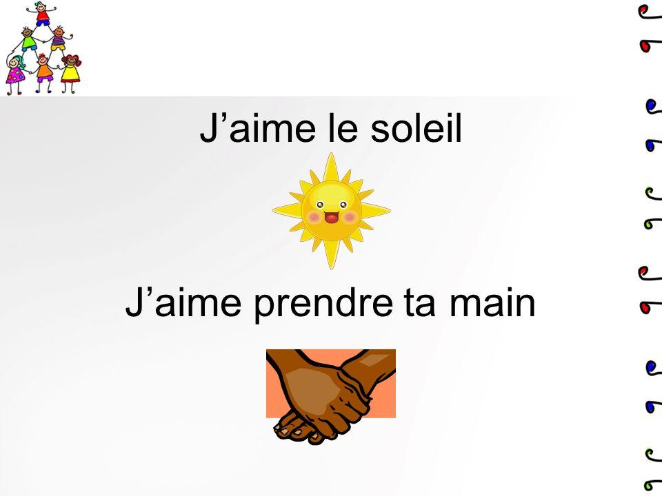 Jaime le soleil Jaime prendre ta main
