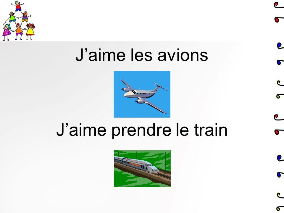 Jaime les avions Jaime prendre le train