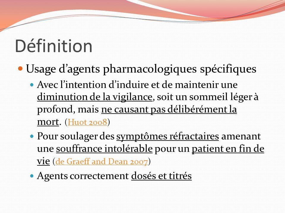 Définition Usage dagents pharmacologiques spécifiques Avec lintention dinduire et de maintenir une diminution de la vigilance, soit un sommeil léger à