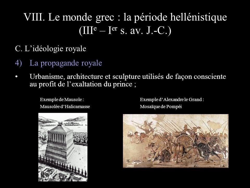 VIII. Le monde grec : la période hellénistique (III e – I er s. av. J.-C.) C. Lidéologie royale 4) La propagande royale Urbanisme, architecture et scu