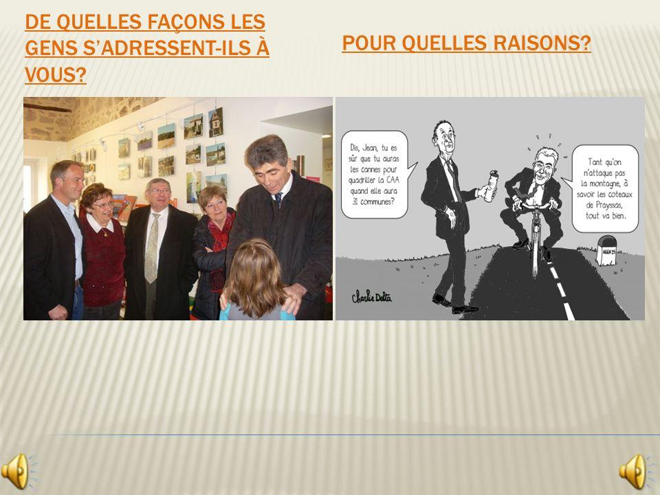 DE QUELLES FAÇONS LES GENS SADRESSENT-ILS À VOUS POUR QUELLES RAISONS
