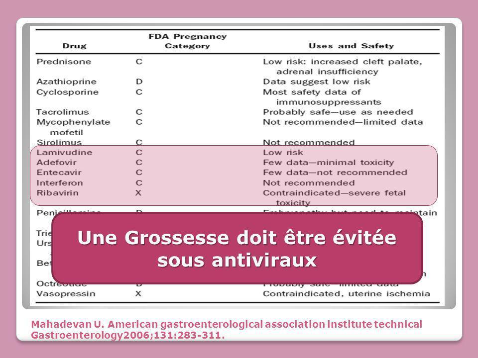 Mahadevan U. American gastroenterological association institute technical Gastroenterology2006;131:283-311. Une Grossesse doit être évitée sous antivi