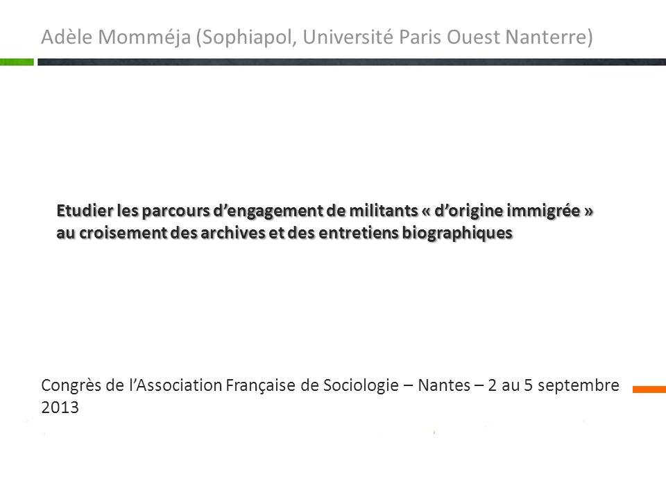 Congrès de lAssociation Française de Sociologie – Nantes – 2 au 5 septembre 2013 Adèle Momméja (Sophiapol, Université Paris Ouest Nanterre) Etudier le