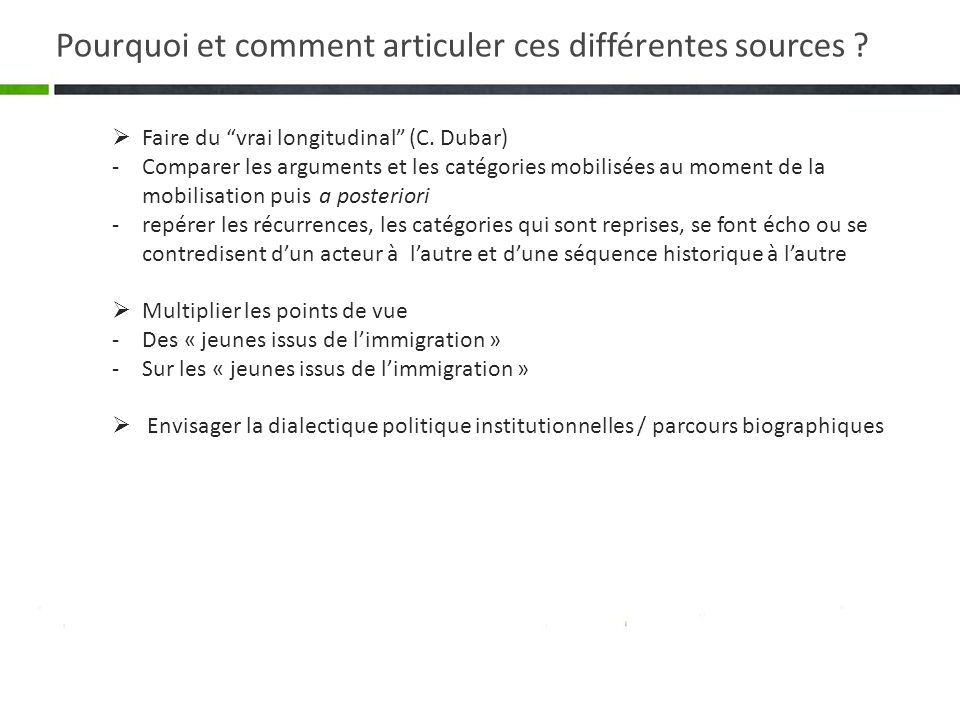 Faire du vrai longitudinal (C. Dubar) -Comparer les arguments et les catégories mobilisées au moment de la mobilisation puis a posteriori -repérer les