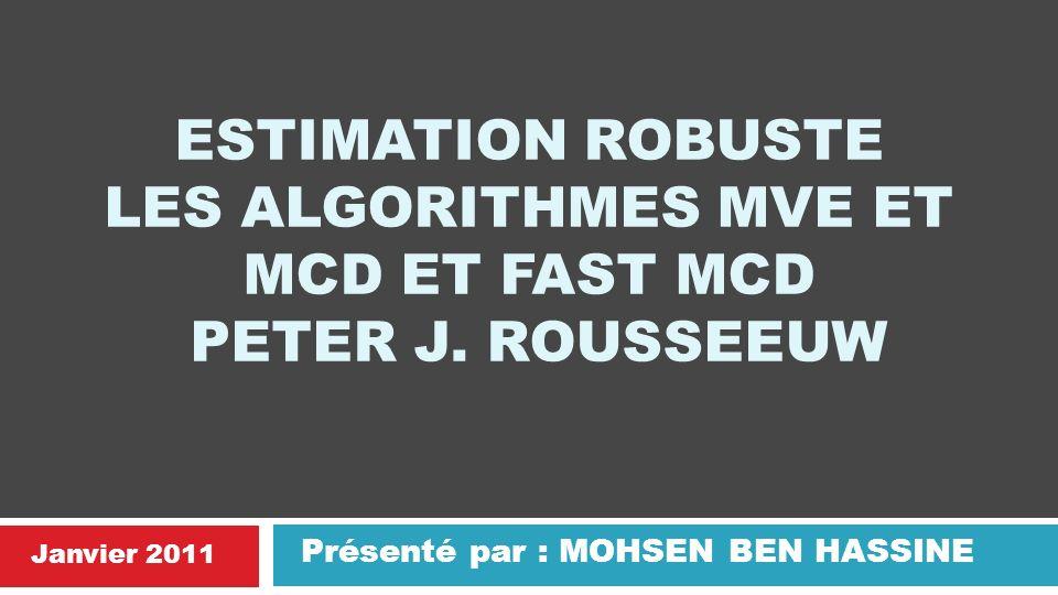 12 MCD: LES ETAPES Pour les 10 meilleurs échantillons parmi m (min(det(cov(J))), Répéter les C-steps jusquà convergence det(Si+1)= det(Si) Reporter T et S / Min [ det(Sj)] Calculer les distances robustes et déduire les outliers 12