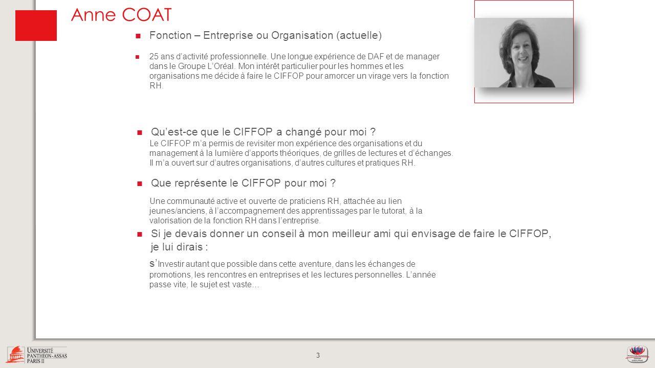 3 Anne COAT Quest-ce que le CIFFOP a changé pour moi ? Que représente le CIFFOP pour moi ? Si je devais donner un conseil à mon meilleur ami qui envis