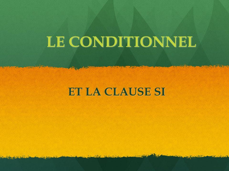 LE CONDITIONNEL ET LA CLAUSE SI
