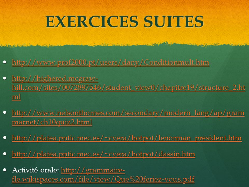 EXERCICES SUITES http://www.prof2000.pt/users/dany/Conditionmult.htm http://www.prof2000.pt/users/dany/Conditionmult.htm http://www.prof2000.pt/users/