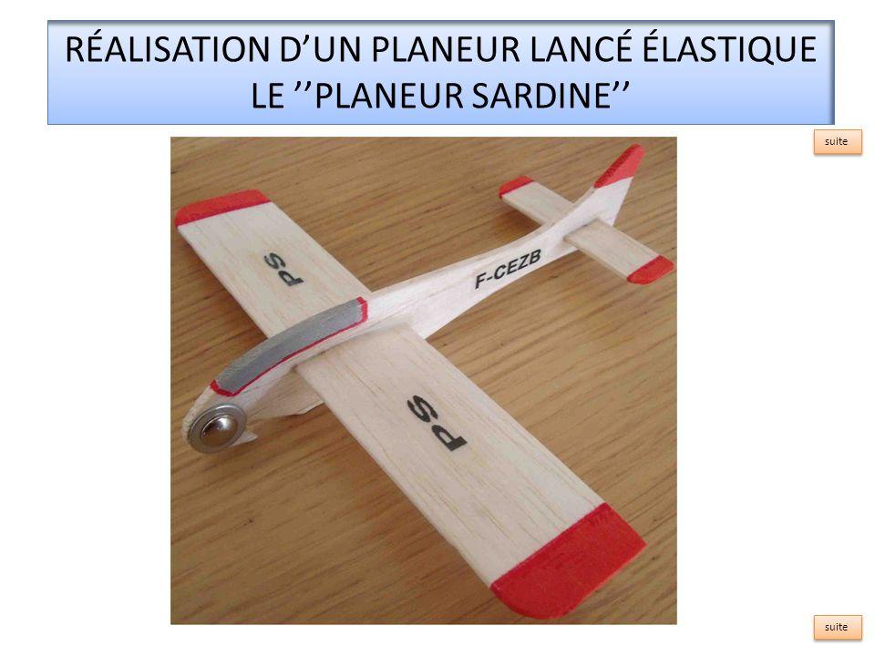 RÉALISATION DUN PLANEUR LANCÉ ÉLASTIQUE LE PLANEUR SARDINE suite