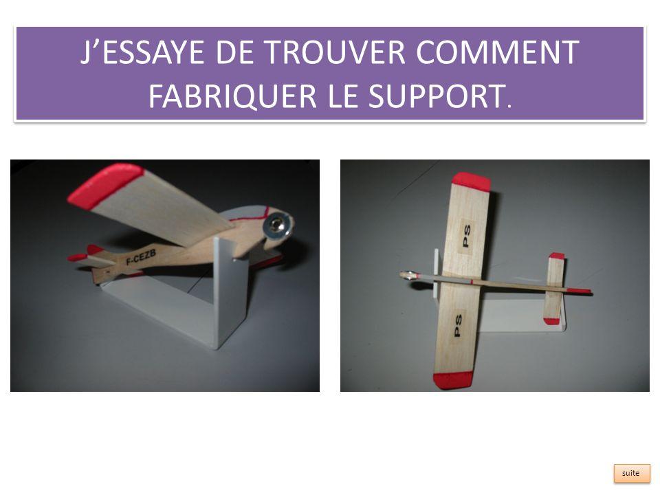 JESSAYE DE TROUVER COMMENT FABRIQUER LE SUPPORT. suite