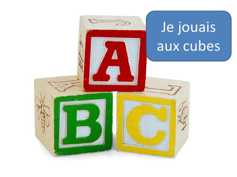 Je jouais aux cubes