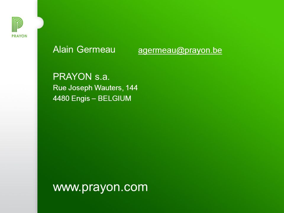 20 Alain Germeau agermeau@prayon.be PRAYON s.a. Rue Joseph Wauters, 144 4480 Engis – BELGIUM www.prayon.com