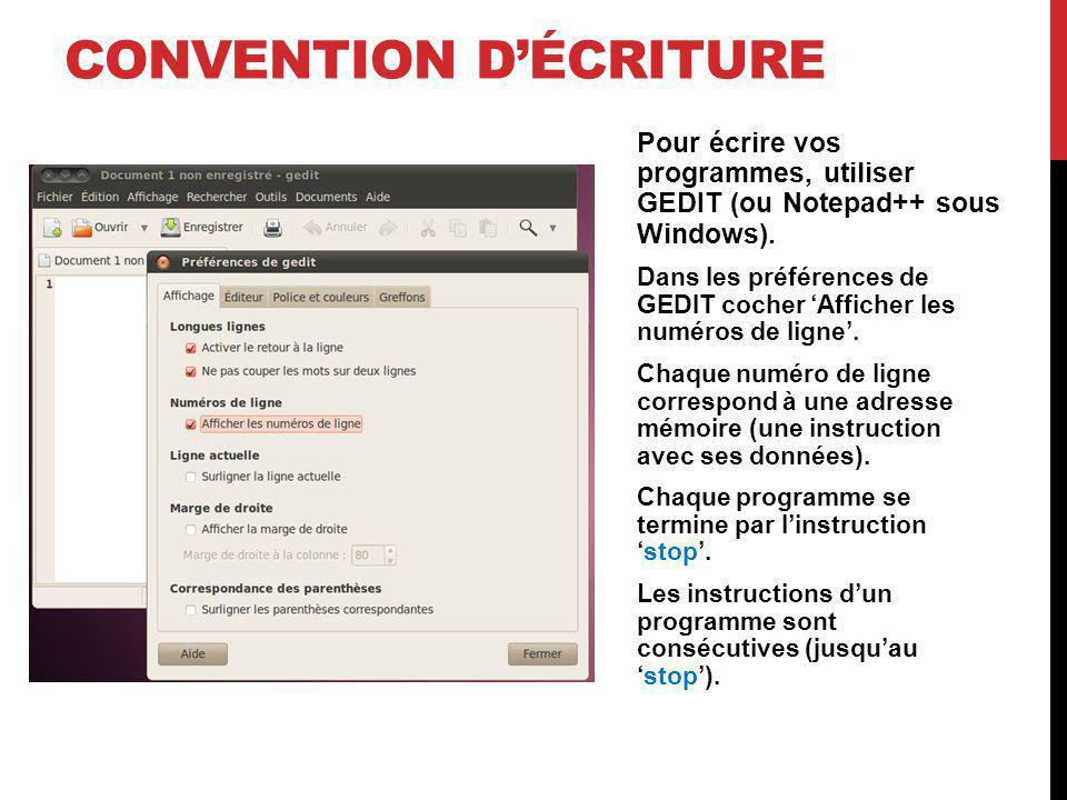 CONVENTION DÉCRITURE Ce programme (fort intéressant) est composé : De 14 lignes Les lignes de 1 à 8 contiennent les instructions du programme.