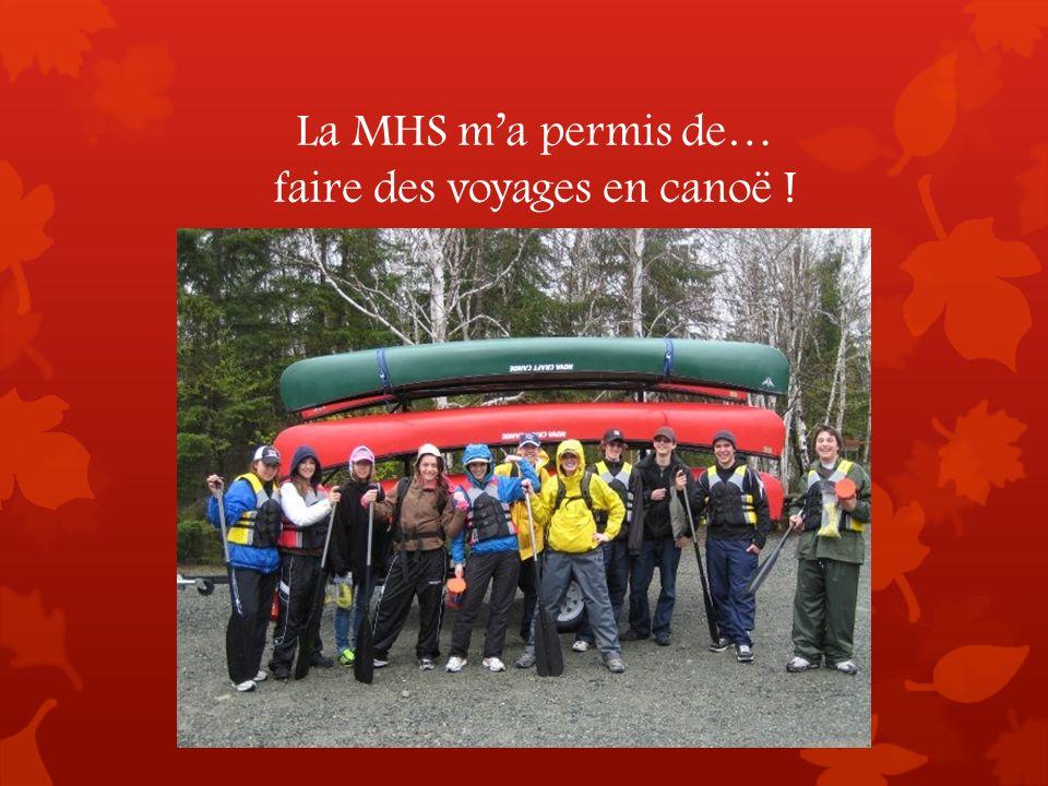 La MHS ma permis de… faire des voyages en canoë !