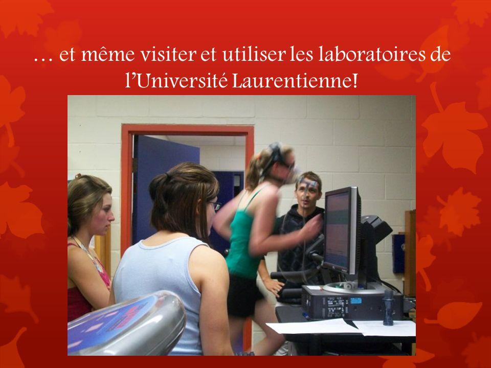 … et même visiter et utiliser les laboratoires de lUniversité Laurentienne!