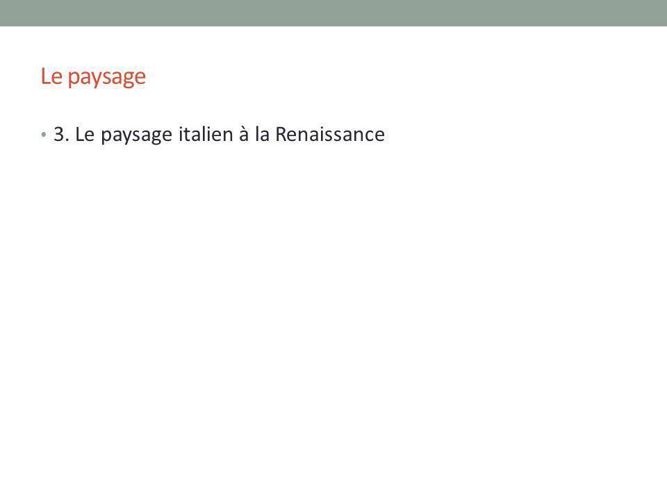 Le paysage 3. Le paysage italien à la Renaissance