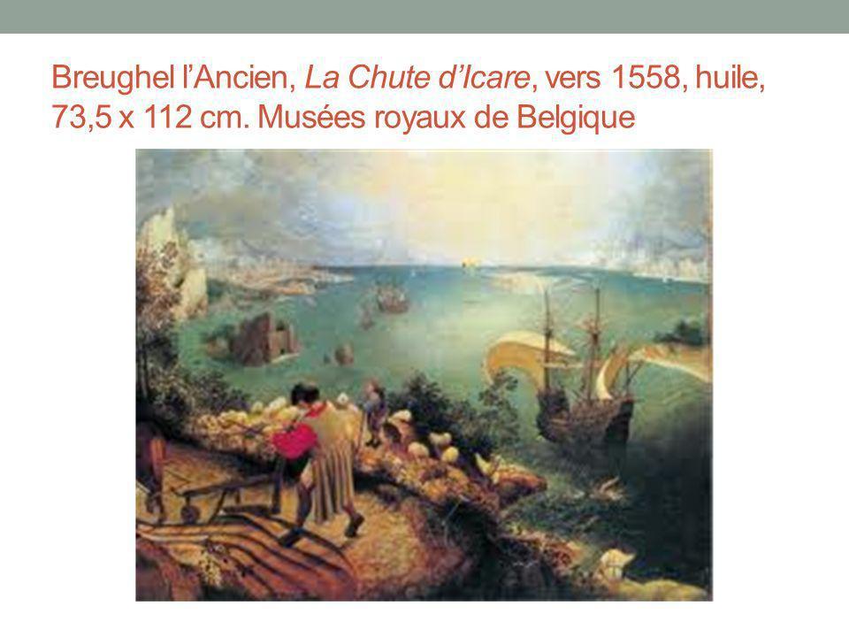 Breughel lAncien, La Chute dIcare, vers 1558, huile, 73,5 x 112 cm. Musées royaux de Belgique