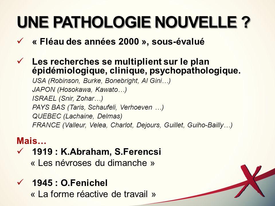 UNE PATHOLOGIE NOUVELLE ? « Fléau des années 2000 », sous-évalué Les recherches se multiplient sur le plan épidémiologique, clinique, psychopathologiq