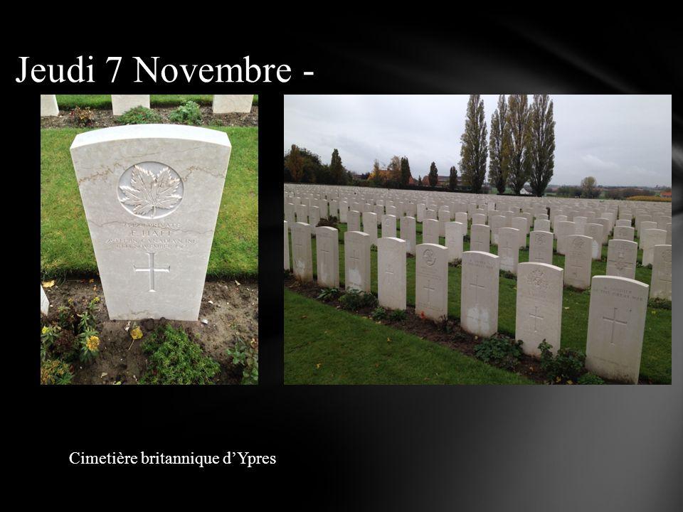 Jai appris quYpres (avant la guerre une grande ville comme Paris ou New-York) avait été détruite pendant la guerre.