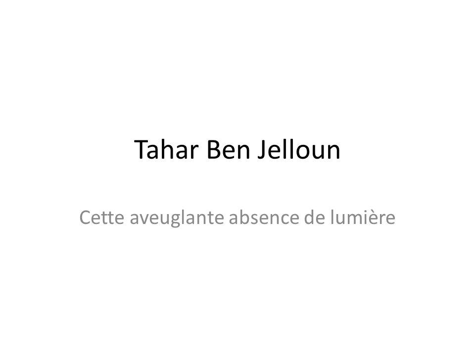 Tahar Ben Jelloun Cette aveuglante absence de lumière