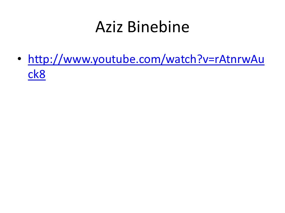 Aziz Binebine http://www.youtube.com/watch?v=rAtnrwAu ck8 http://www.youtube.com/watch?v=rAtnrwAu ck8