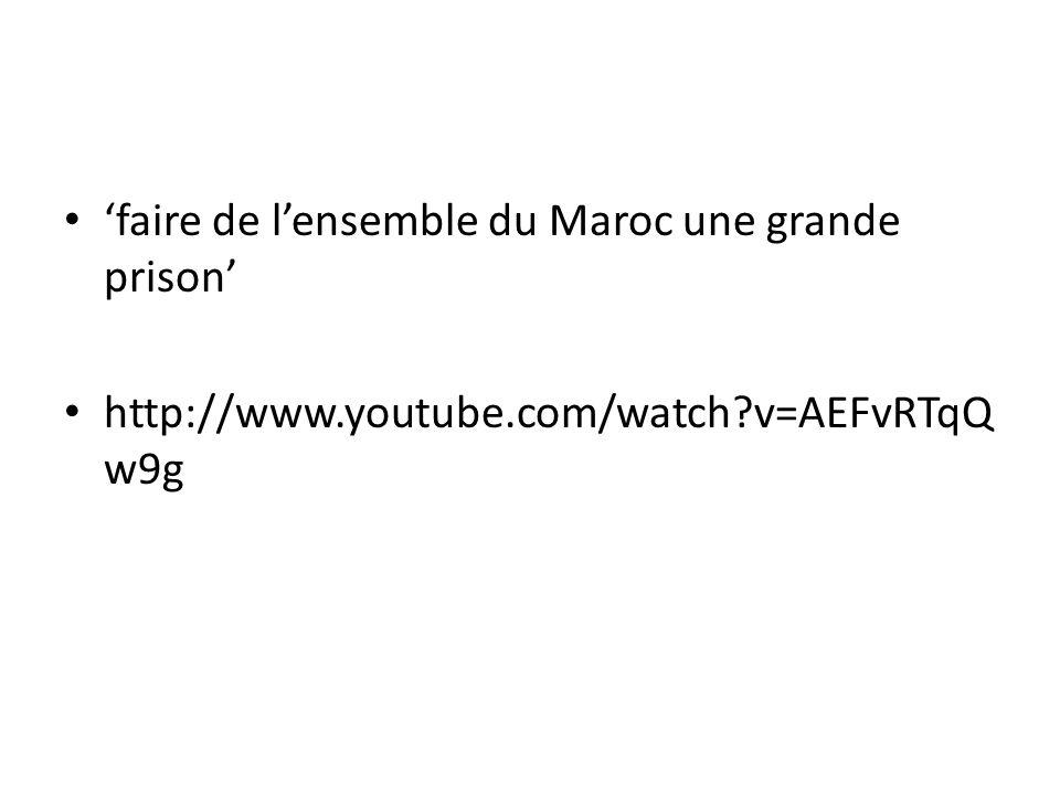faire de lensemble du Maroc une grande prison http://www.youtube.com/watch?v=AEFvRTqQ w9g