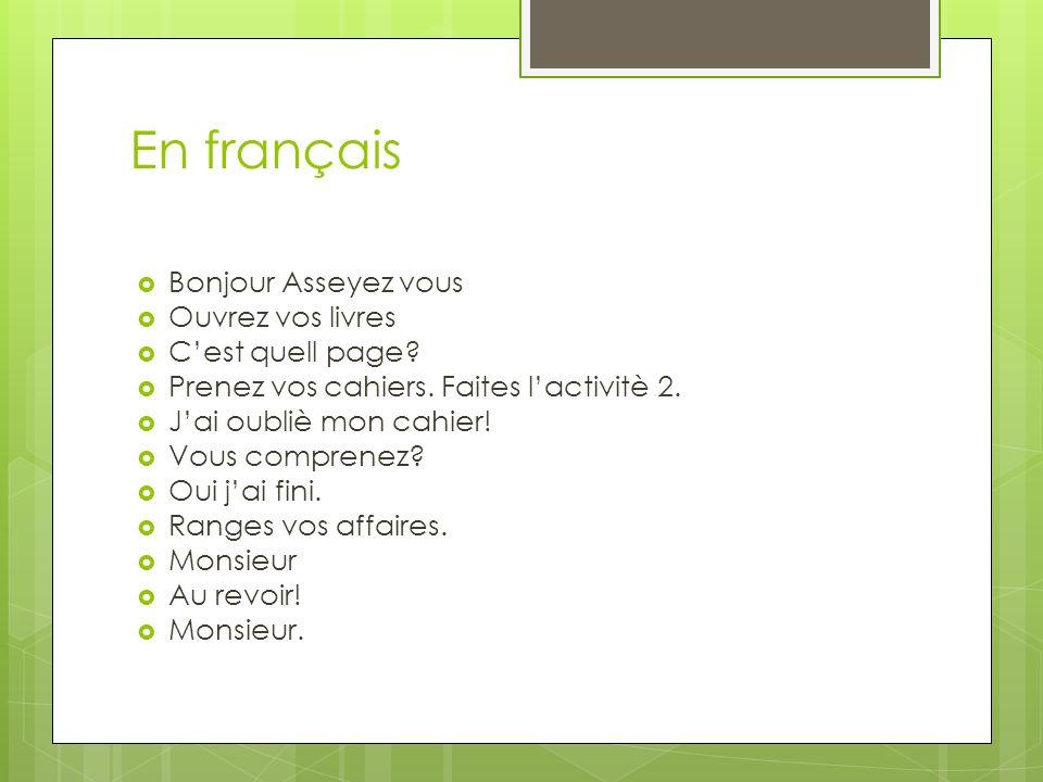En français Bonjour Asseyez vous Ouvrez vos livres Cest quell page.