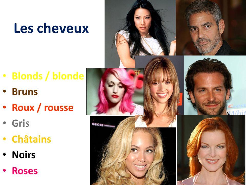 Les cheveux Blonds / blonde Bruns Roux / rousse Gris Châtains Noirs Roses
