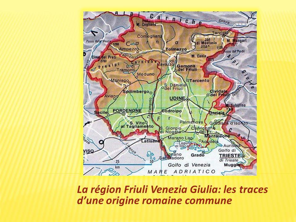 La région Friuli Venezia Giulia: les traces dune origine romaine commune