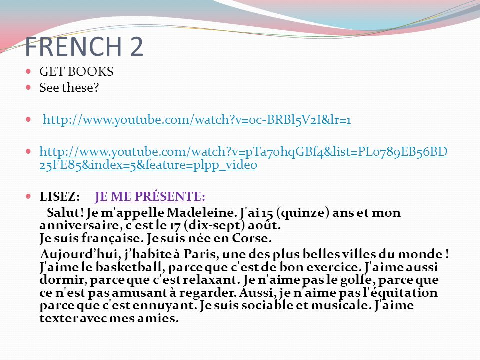 FRENCH 2 GET BOOKS See these? http://www.youtube.com/watch?v=0c-BRBl5V2I&lr=1 http://www.youtube.com/watch?v=pTa70hqGBf4&list=PL0789EB56BD 25FE85&inde