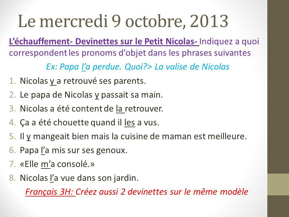 Le mercredi 9 octobre, 2013 Léchauffement- Devinettes sur le Petit Nicolas- Indiquez a quoi correspondent les pronoms dobjet dans les phrases suivante