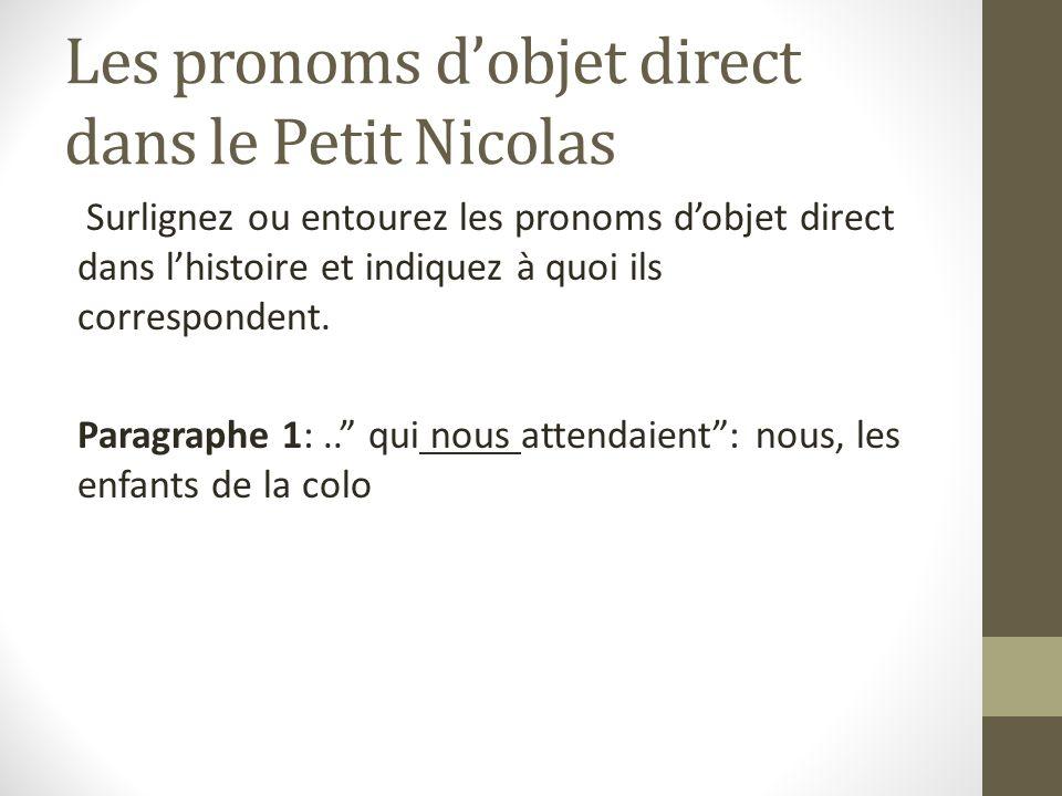 Les pronoms dobjet direct dans le Petit Nicolas Surlignez ou entourez les pronoms dobjet direct dans lhistoire et indiquez à quoi ils correspondent. P