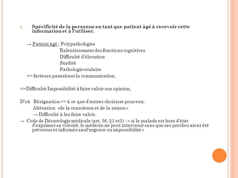 2. Spécificité de la personne en tant que patient âgé à recevoir cette information et à lutiliser. Patient âgé : Polypathologies Ralentissement des fo